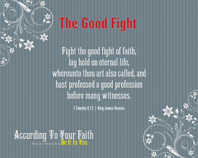 B18-TheGoodFight_AccordingToYourFaith_X7_8x10L_v1_06-RGB