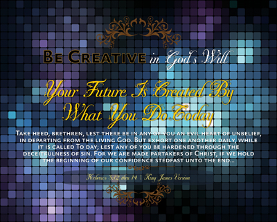 MC02-FutureToday_BeCreativeInGodsWill_X7-64bit_8x10L_v1_12-Preview