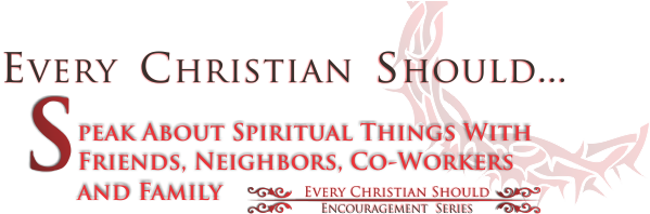 ARTWORK_EveryChristianShould_8x10L_v1_11-SpeakAboutSpiritualThings-600p