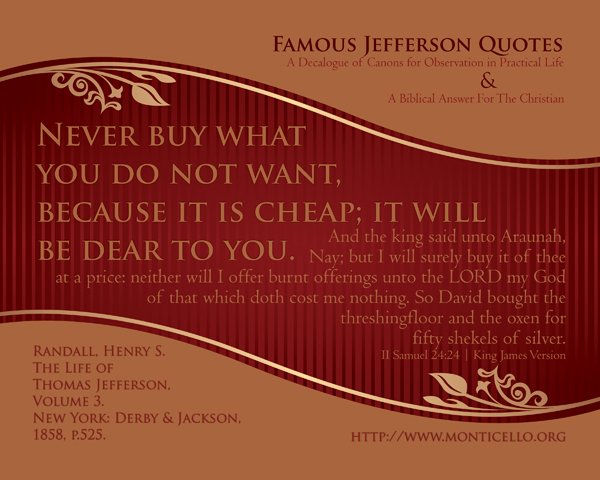 04-NeverBuyWhatYouDontWant_FamousJeffersonQuotes_8x10L_v1_04-600p