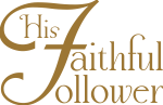 ARTWORK_HisFaithfulFollower_X7-64bit_8x10L_v1_04-HisFaithfulFollower-Medallion-150p