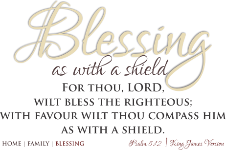 ARTWORK_Home-Family-Blessing_WallQuotes_8x10L_v1_06-Header-LQ-Blessing-AsWithAShield-463p