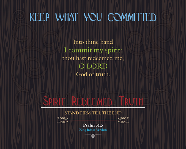 V02-SpiritRedeemedTruth_KeepWhatYouCommitted_X7_8x10L_v1_03-RGB