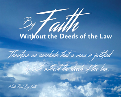 05-WithoutTheDeedsOfTheLaw_Faith-MadeRealByFaith_X7_8x10L_v1_06-