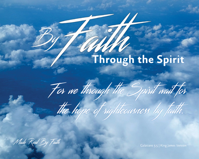 14-ThroughTheSpirit_Faith-MadeRealByFaith_X7_8x10L_v1_06-RGB