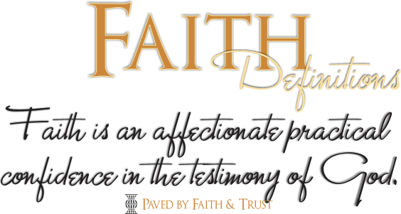 ARTWORK_PavedByFaithAndTrust_8x10L_v1_05-FaithDefinition-Header-564p