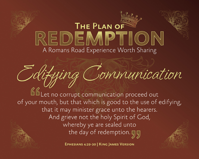 Ephesians 429 MSG  Watch the way you talk Let nothing
