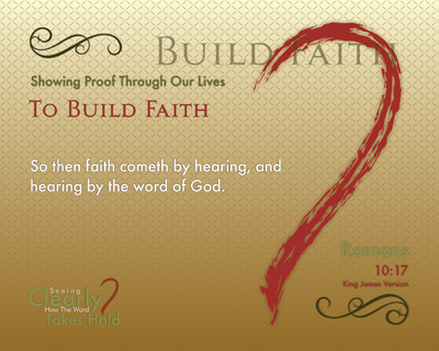 10-BuildFaith_SeeingClearlyHowTheWordTakesHold_X7_8x10L_v1_03-RG
