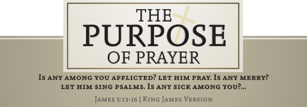 ARTWORK_ThePurposeOfPrayer_8x10L_v1_05-James5-13-HeaderPartial-600p