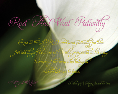 06-RestAndWaitPatiently_WaitUponTheLord-8x10L_v1_03-Preview