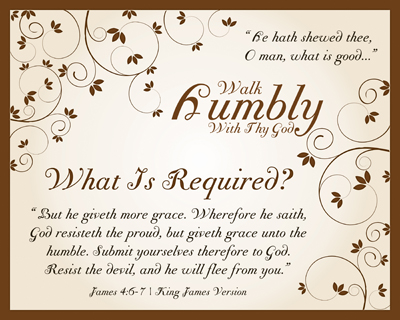 Walk Humbly | What Is Required Of You?